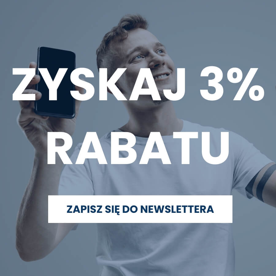 Zyskaj 3% Rabatu, zapisz się na newsletter