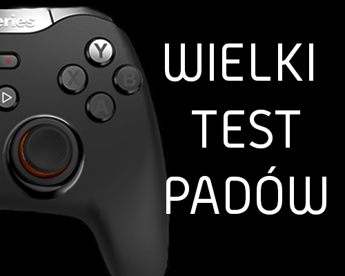 WIELKI TEST PADÓW DO GRANIA